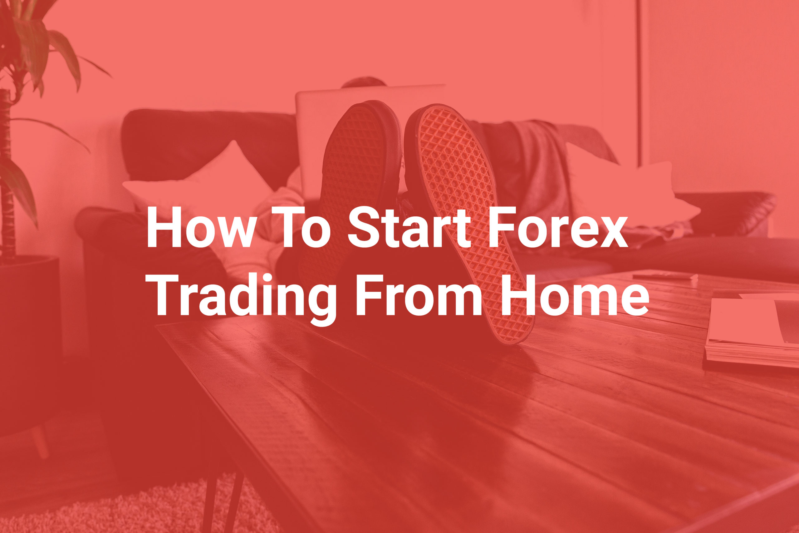 trade forex from home